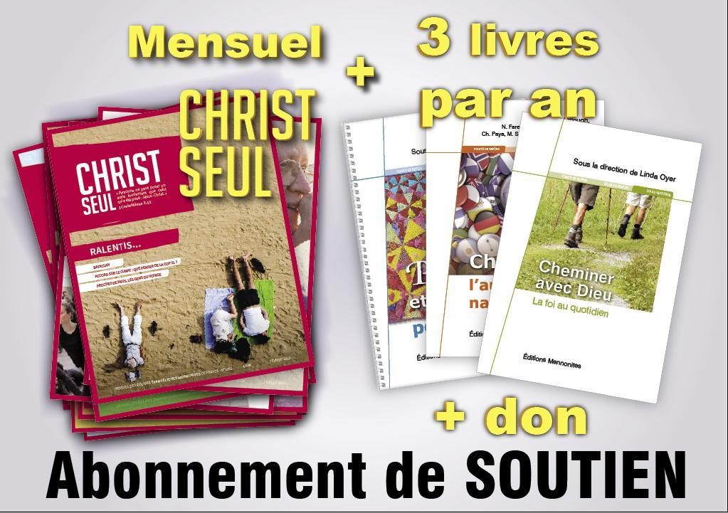 Abonnement soutien 1 an à Christ Seul et aux Dossiers de Christ Seul