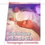 Bioéthique et fin de vie – Témoignages commentés